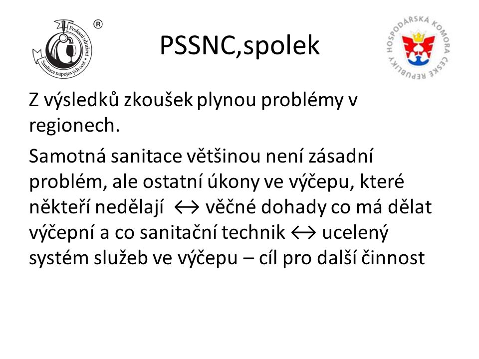 PSSNC,spolek Z výsledků zkoušek plynou problémy v regionech. Samotná sanitace většinou není zásadní problém, ale ostatní úkony ve výčepu, které někteř