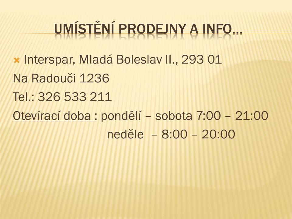  Interspar, Mladá Boleslav II., 293 01 Na Radouči 1236 Tel.: 326 533 211 Otevírací doba : pondělí – sobota 7:00 – 21:00 neděle – 8:00 – 20:00