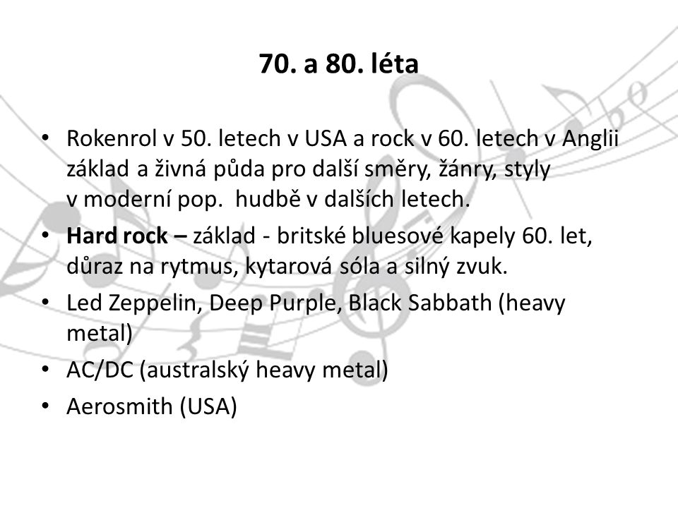 70. a 80. léta Rokenrol v 50. letech v USA a rock v 60.
