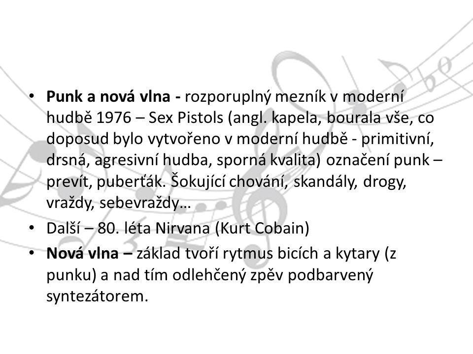 Punk a nová vlna - rozporuplný mezník v moderní hudbě 1976 – Sex Pistols (angl.