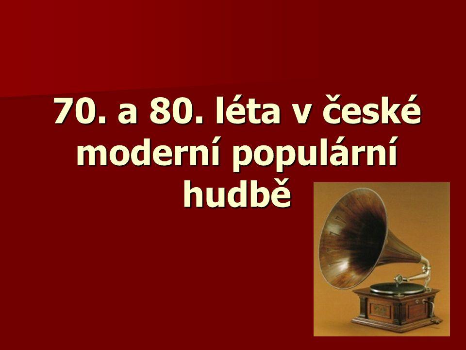 70. a 80. léta v české moderní populární hudbě
