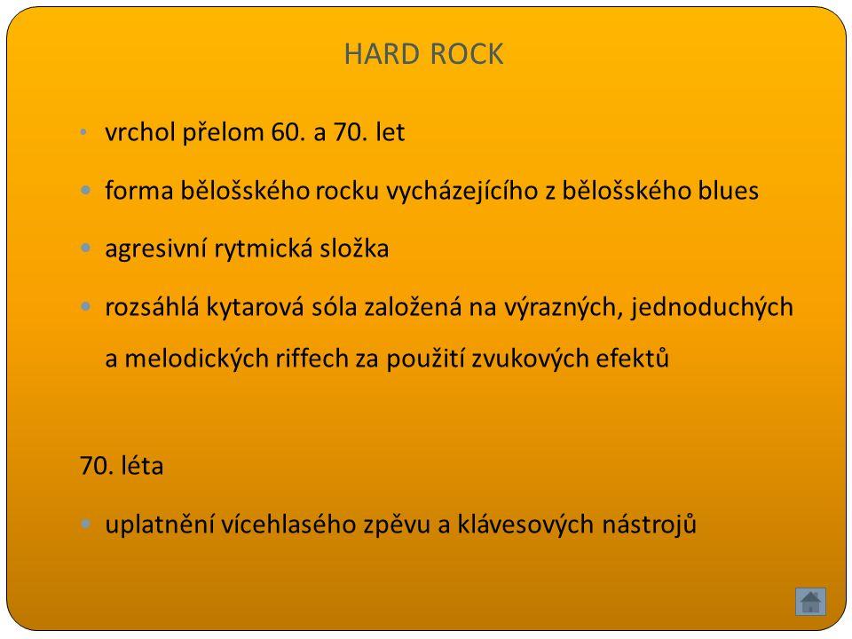 HARD ROCK vrchol přelom 60. a 70.