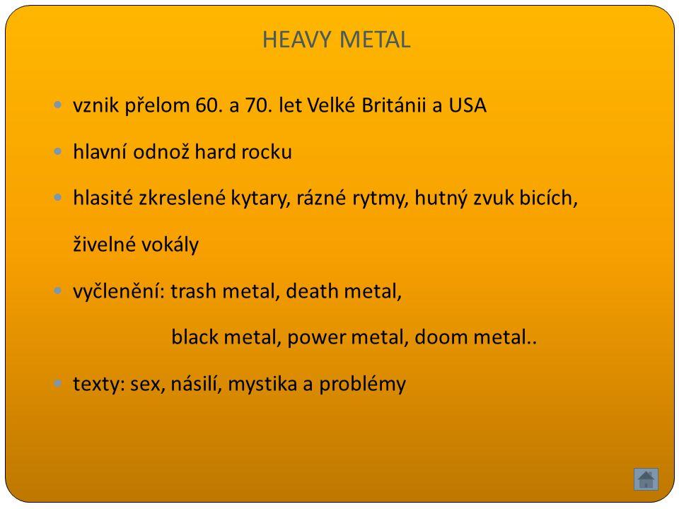 HEAVY METAL vznik přelom 60. a 70.