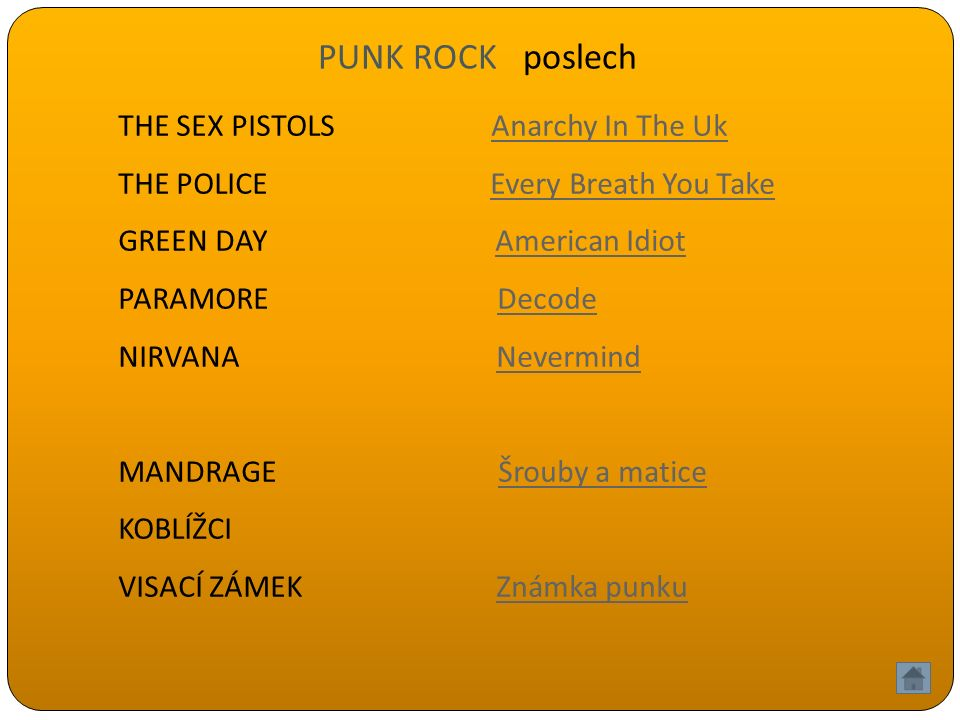 PUNK ROCK poslech THE SEX PISTOLS Anarchy In The UkAnarchy In The Uk THE POLICE Every Breath You TakeEvery Breath You Take GREEN DAY American IdiotAmerican Idiot PARAMORE DecodeDecode NIRVANA NevermindNevermind MANDRAGE Šrouby a maticeŠrouby a matice KOBLÍŽCI VISACÍ ZÁMEK Známka punkuZnámka punku