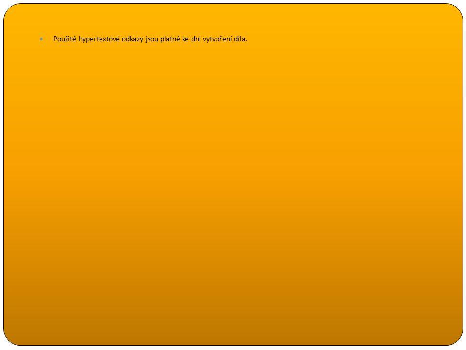 Použité hypertextové odkazy jsou platné ke dni vytvoření díla.