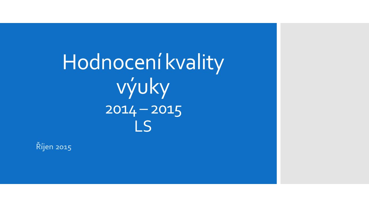 Hodnocení kvality výuky 2014 – 2015 LS Říjen 2015