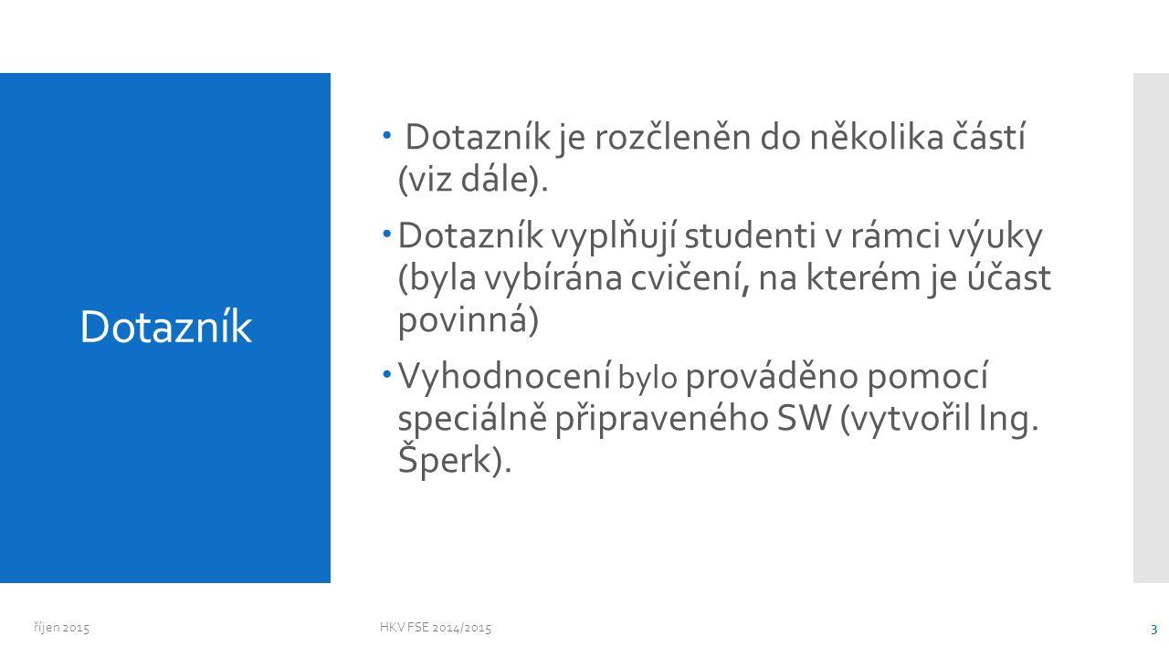 Dotazník  Dotazník je rozčleněn do několika částí (viz dále).