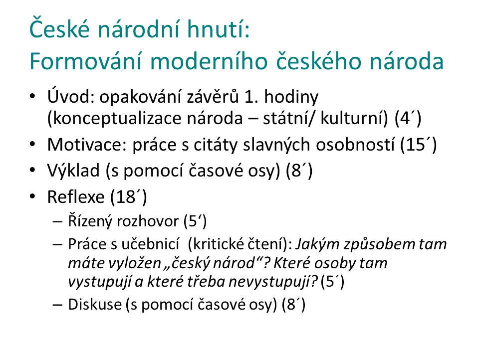 České národní hnutí: Formování moderního českého národa Úvod: opakování závěrů 1.