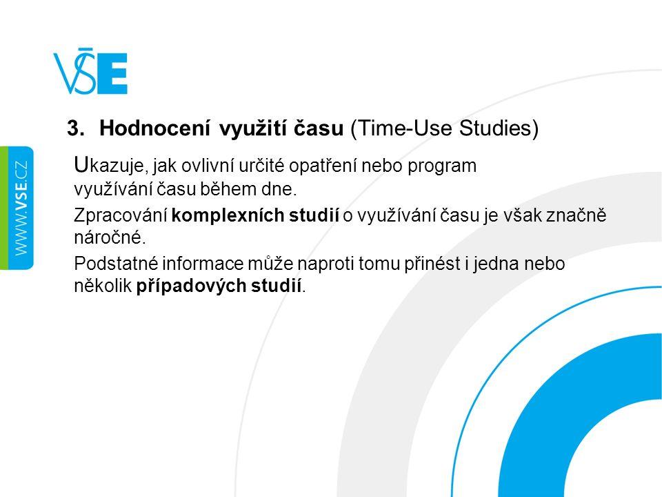 3.Hodnocení využití času (Time-Use Studies) U kazuje, jak ovlivní určité opatření nebo program využívání času během dne.