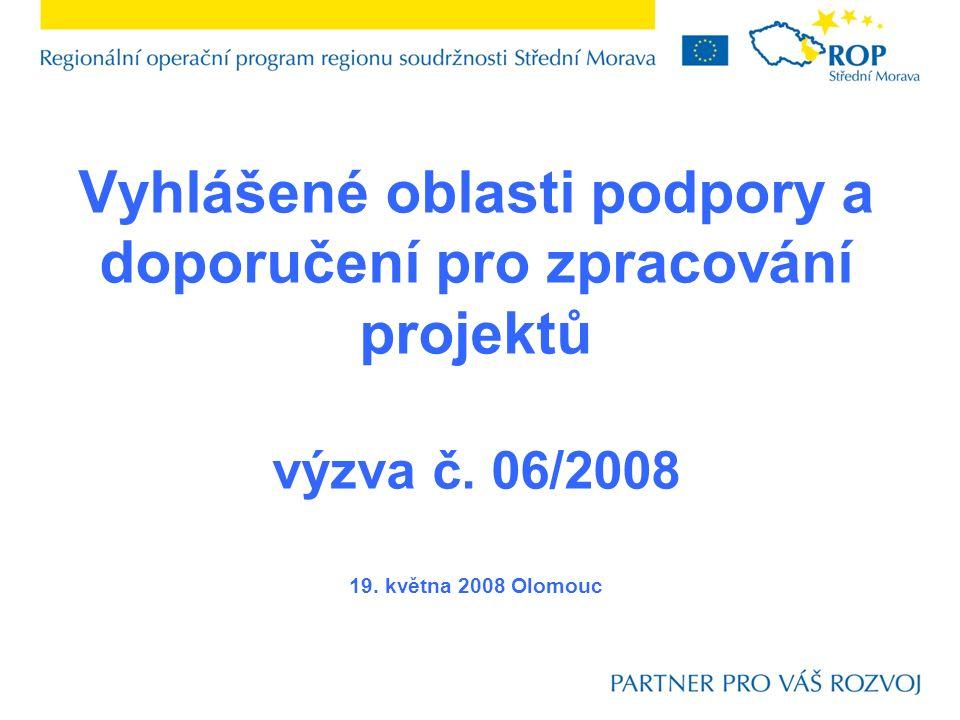 Vyhlášené oblasti podpory a doporučení pro zpracování projektů výzva č.