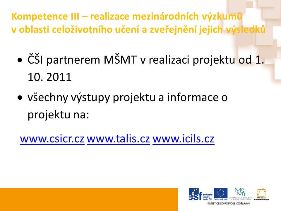 Kompetence III – realizace mezinárodních výzkumů v oblasti celoživotního učení a zveřejnění jejich výsledků  ČŠI partnerem MŠMT v realizaci projektu od 1.
