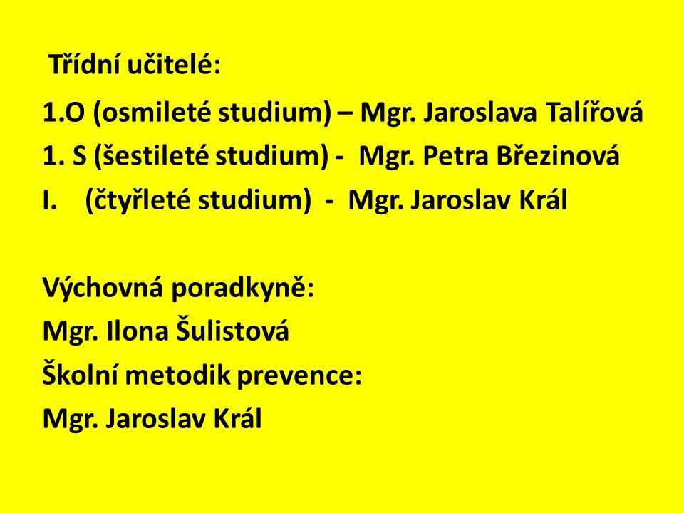 Třídní učitelé: 1.O (osmileté studium) – Mgr. Jaroslava Talířová 1.