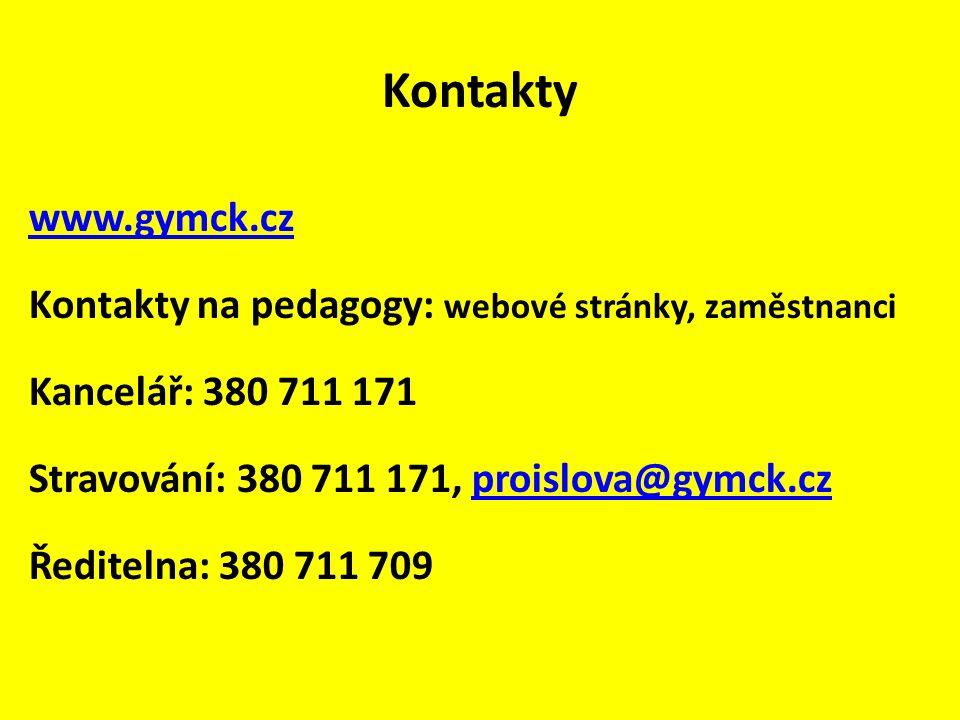 Kontakty www.gymck.cz Kontakty na pedagogy: webové stránky, zaměstnanci Kancelář: 380 711 171 Stravování: 380 711 171, proislova@gymck.czproislova@gymck.cz Ředitelna: 380 711 709