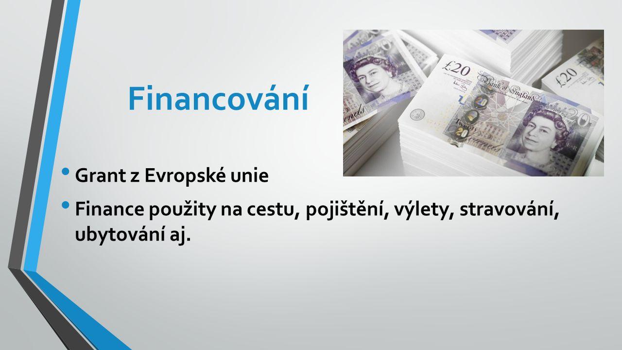 Grant z Evropské unie Finance použity na cestu, pojištění, výlety, stravování, ubytování aj. Financování