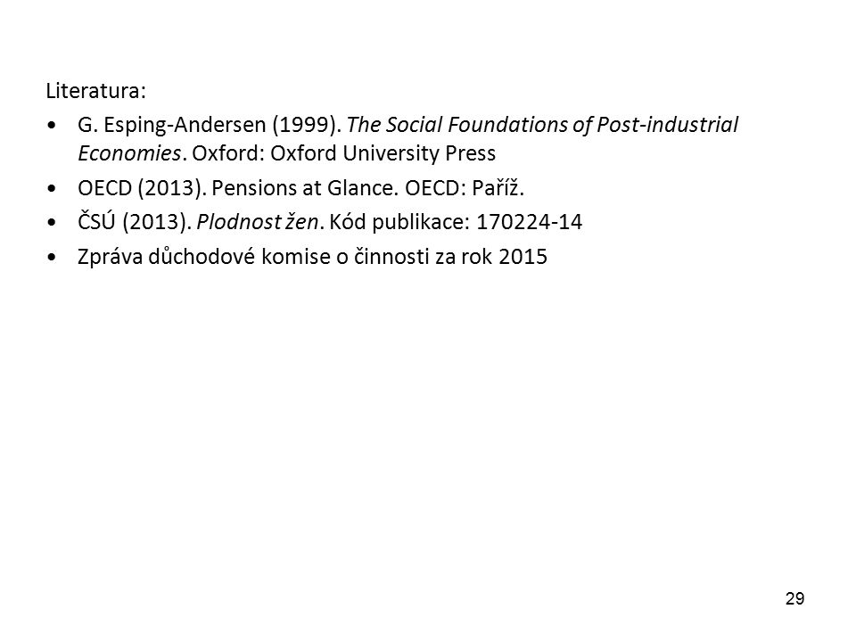 Literatura: G. Esping-Andersen (1999). The Social Foundations of Post-industrial Economies.