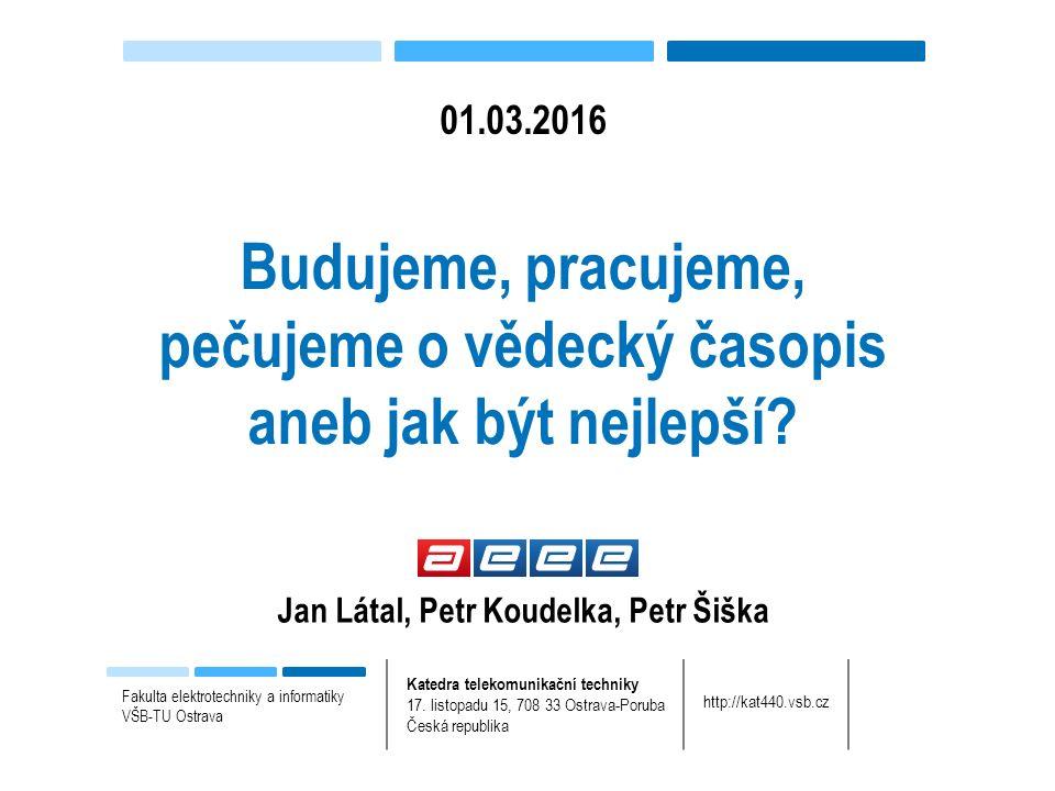Kritéria výběru časopisů Thomson Reuters Fakulta elektrotechniky a informatiky VŠB-TU Ostrava Katedra telekomunikační techniky 17.