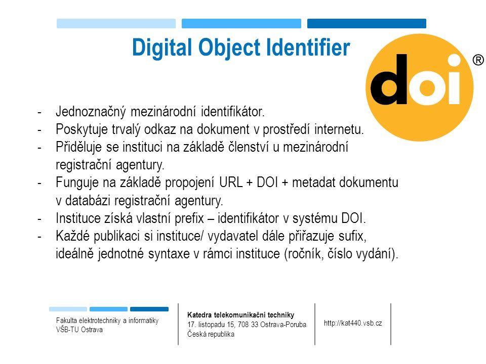 -Jednoznačný mezinárodní identifikátor. -Poskytuje trvalý odkaz na dokument v prostředí internetu.