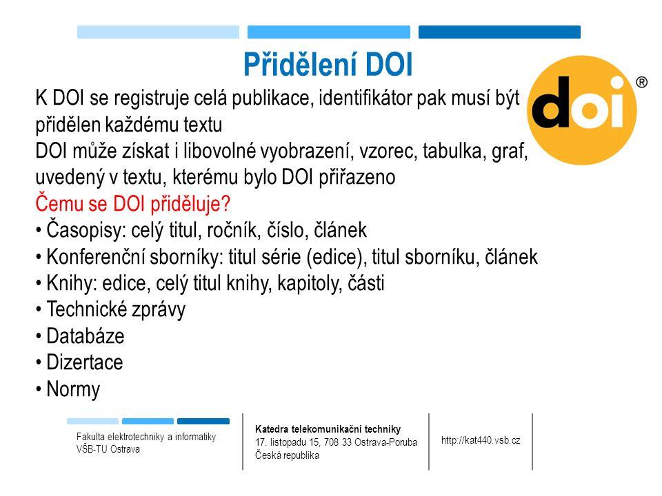 Přidělení DOI Fakulta elektrotechniky a informatiky VŠB-TU Ostrava Katedra telekomunikační techniky 17.
