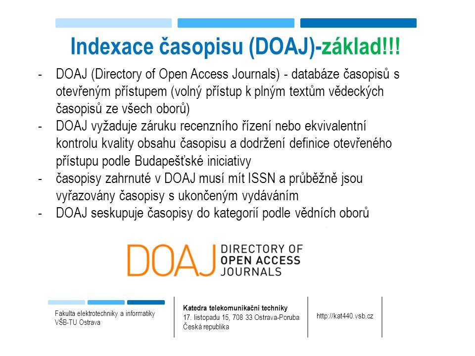 -DOAJ (Directory of Open Access Journals) - databáze časopisů s otevřeným přístupem (volný přístup k plným textům vědeckých časopisů ze všech oborů) -DOAJ vyžaduje záruku recenzního řízení nebo ekvivalentní kontrolu kvality obsahu časopisu a dodržení definice otevřeného přístupu podle Budapešťské iniciativy -časopisy zahrnuté v DOAJ musí mít ISSN a průběžně jsou vyřazovány časopisy s ukončeným vydáváním -DOAJ seskupuje časopisy do kategorií podle vědních oborů Indexace časopisu (DOAJ)-základ!!.