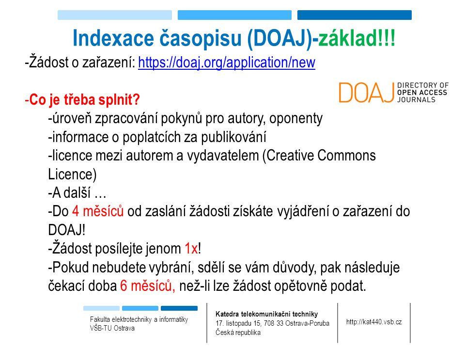 -Žádost o zařazení: https://doaj.org/application/newhttps://doaj.org/application/new - Co je třeba splnit.