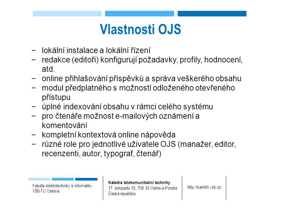 Vlastnosti OJS Fakulta elektrotechniky a informatiky VŠB-TU Ostrava Katedra telekomunikační techniky 17.