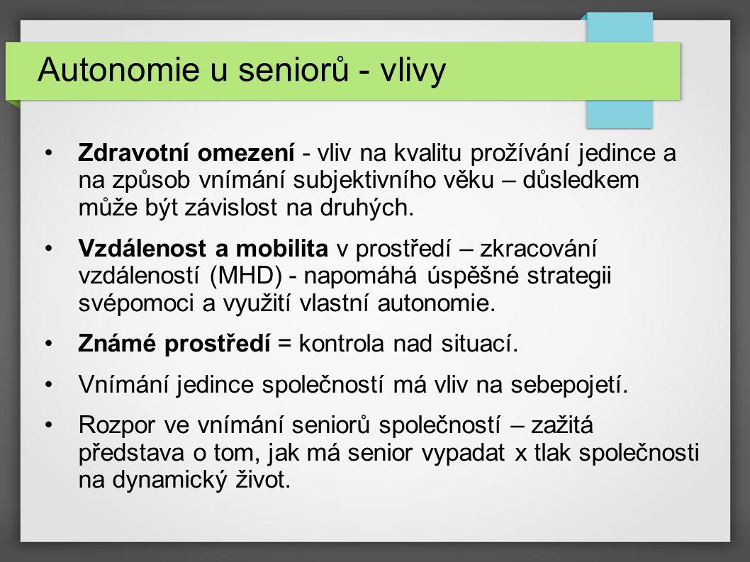 Autonomie u seniorů - vlivy Zdravotní omezení - vliv na kvalitu prožívání jedince a na způsob vnímání subjektivního věku – důsledkem může být závislos