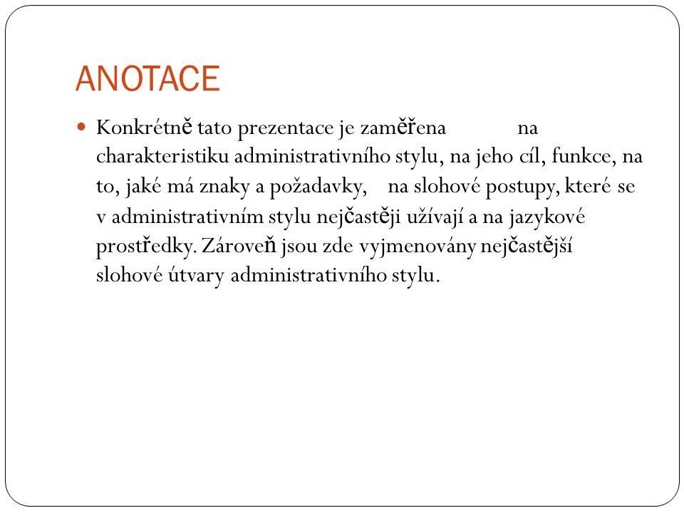 ADMINISTRATIVNÍ STYL Jazykové prost ř edky z hlediska syntaktického: ustálené formulace (nap ř.