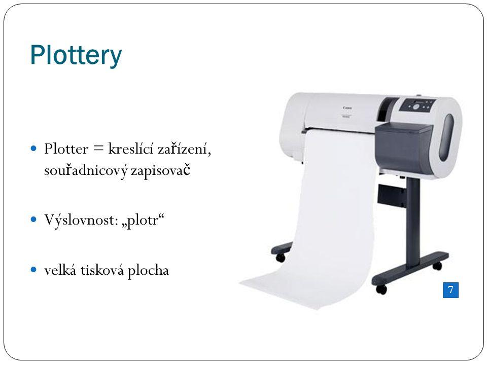 """Plottery Plotter = kreslící za ř ízení, sou ř adnicový zapisova č Výslovnost: """"plotr velká tisková plocha 7"""