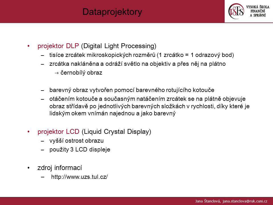 projektor DLP (Digital Light Processing) –tisíce zrcátek mikroskopických rozměrů (1 zrcátko = 1 odrazový bod) –zrcátka nakláněna a odráží světlo na ob