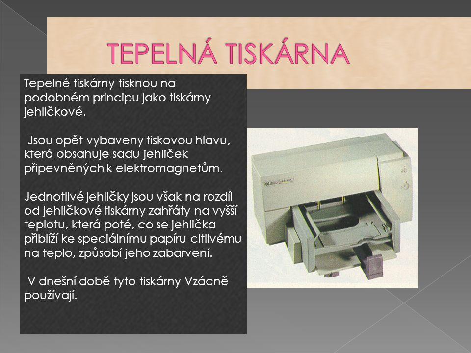 Tepelné tiskárny tisknou na podobném principu jako tiskárny jehličkové.