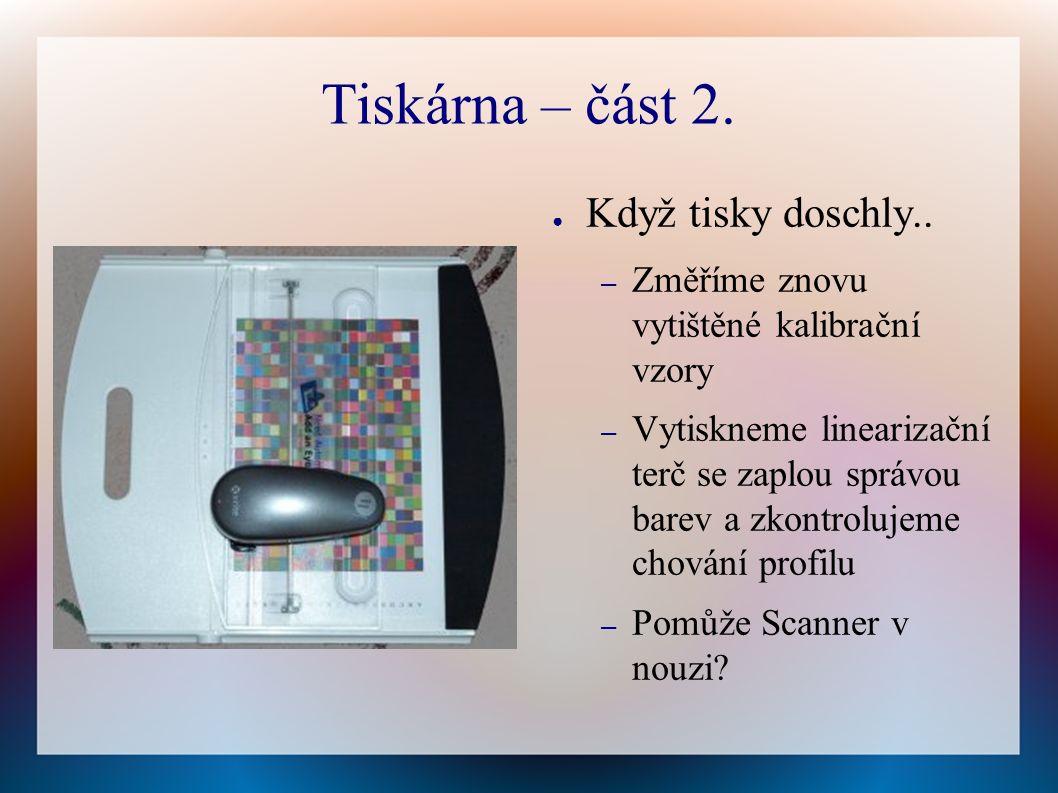 Tiskárna – část 2. ● Když tisky doschly..