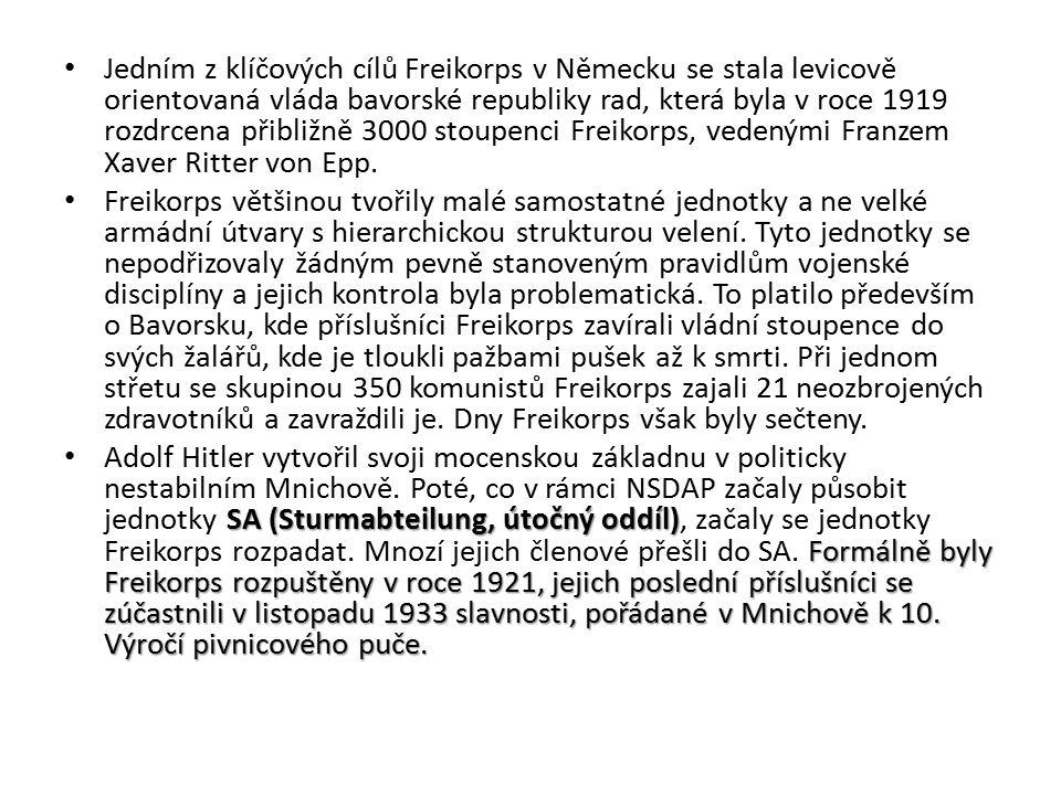 Jedním z klíčových cílů Freikorps v Německu se stala levicově orientovaná vláda bavorské republiky rad, která byla v roce 1919 rozdrcena přibližně 3000 stoupenci Freikorps, vedenými Franzem Xaver Ritter von Epp.