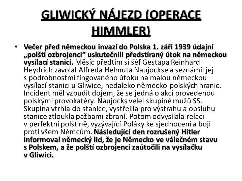 """GLIWICKÝ NÁJEZD (OPERACE HIMMLER) Večer před německou invazí do Polska 1. září 1939 údajní """"polští ozbrojenci"""" uskutečnili předstíraný útok na německo"""