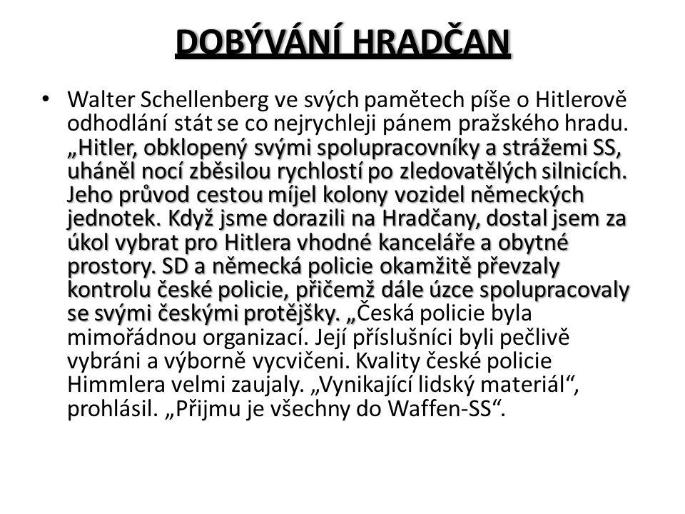 """DOBÝVÁNÍ HRADČANDOBÝVÁNÍ HRADČAN """"Hitler, obklopený svými spolupracovníky a strážemi SS, uháněl nocí zběsilou rychlostí po zledovatělých silnicích. Je"""