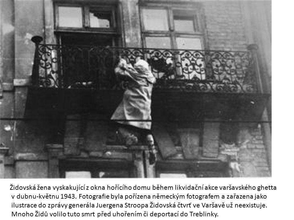 Židovská žena vyskakující z okna hořícího domu během likvidační akce varšavského ghetta v dubnu-květnu 1943. Fotografie byla pořízena německým fotogra