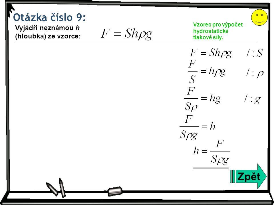 Otázka číslo 9: Zpět Vzorec pro výpočet hydrostatické tlakové síly.