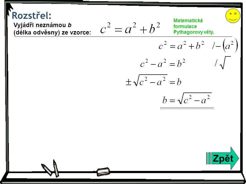 Rozstřel: Zpět Matematická formulace Pythagorovy věty.