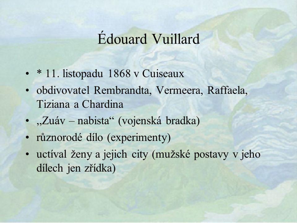 Édouard Vuillard * 11.