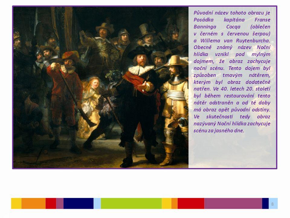 8 03 Původní název tohoto obrazu je Posádka kapitána Franse Banninga Cocqa (oblečen v černém s červenou šerpou) a Willema van Ruytenburcha.