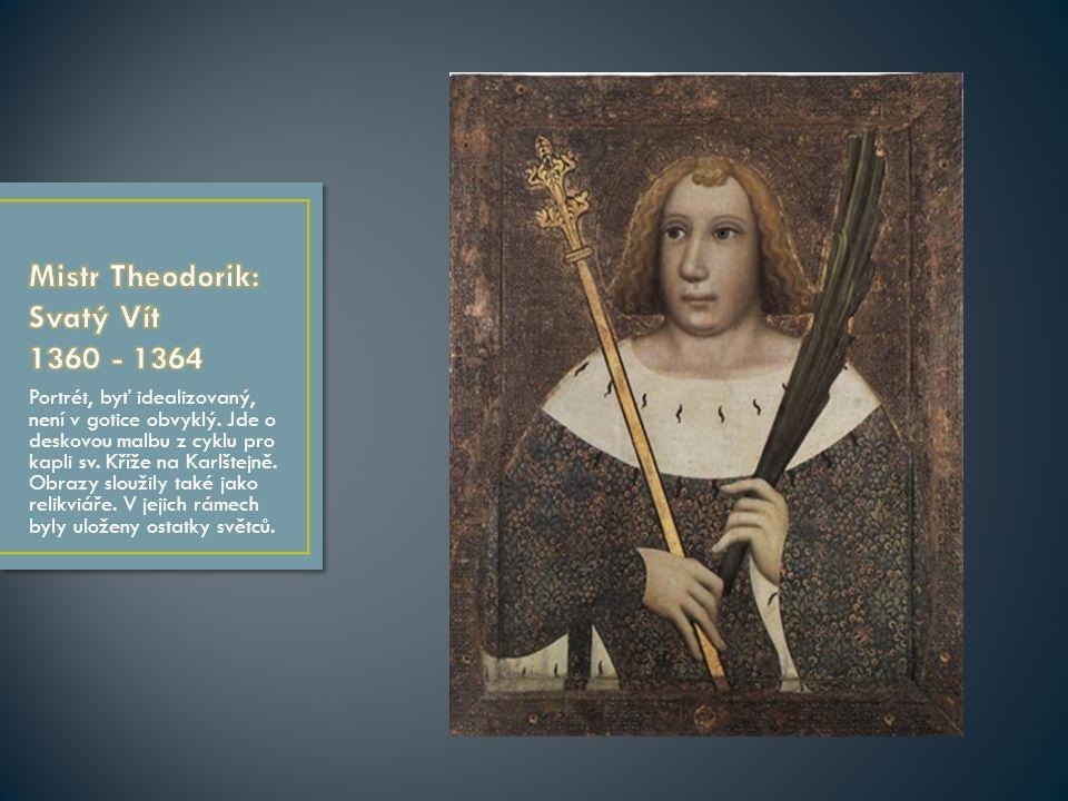 Portrét, byť idealizovaný, není v gotice obvyklý. Jde o deskovou malbu z cyklu pro kapli sv.