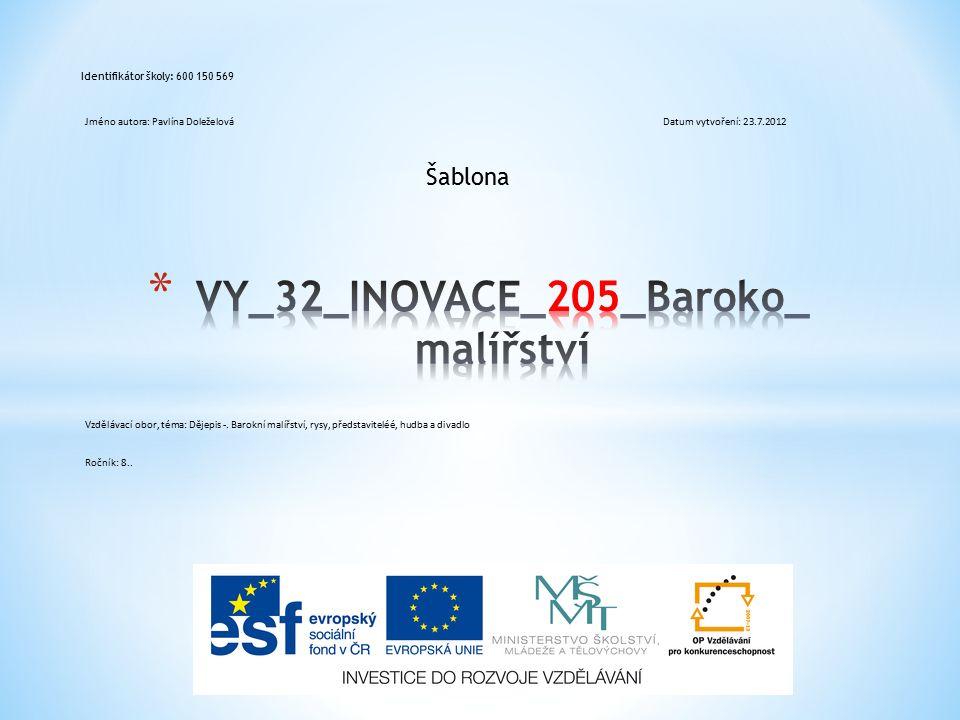 Šablona Identifikátor školy: 600 150 569 Jméno autora: Pavlína DoleželováDatum vytvoření: 23.7.2012 Vzdělávací obor, téma: Dějepis -.