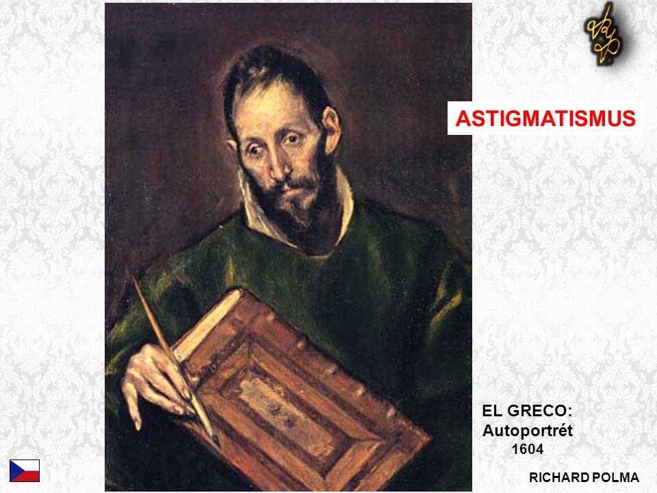 RICHARD POLMA EL GRECO: Autoportrét 1604 ASTIGMATISMUS
