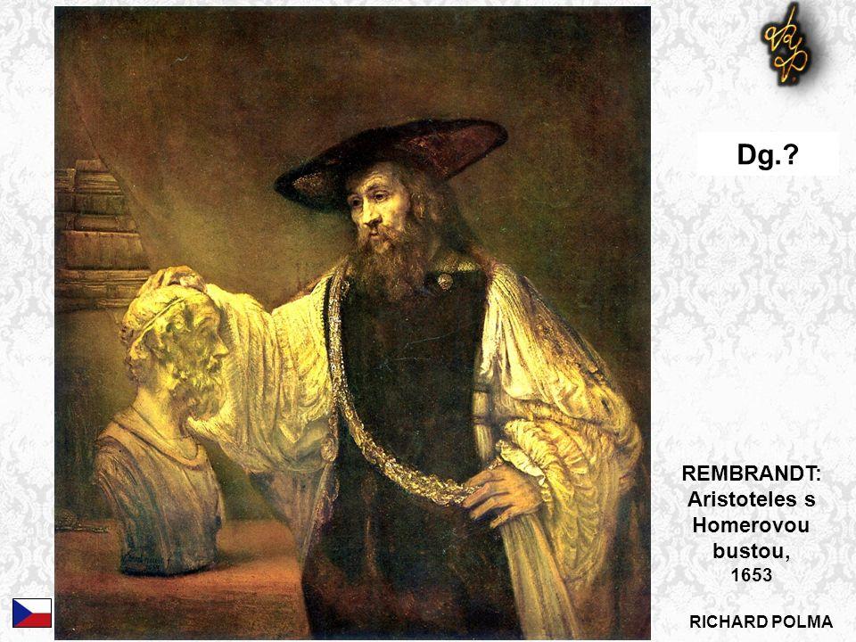 REMBRANDT: Aristoteles s Homerovou bustou, 1653 Dg.