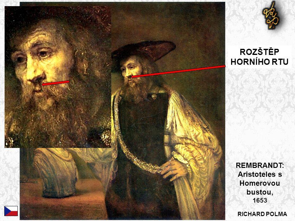 RICHARD POLMA REMBRANDT: Aristoteles s Homerovou bustou, 1653 ROZŠTĚP HORNÍHO RTU