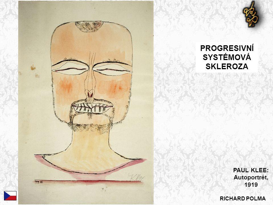 RICHARD POLMA PROGRESIVNÍ SYSTÉMOVÁ SKLEROZA PAUL KLEE: Autoportrét, 1919