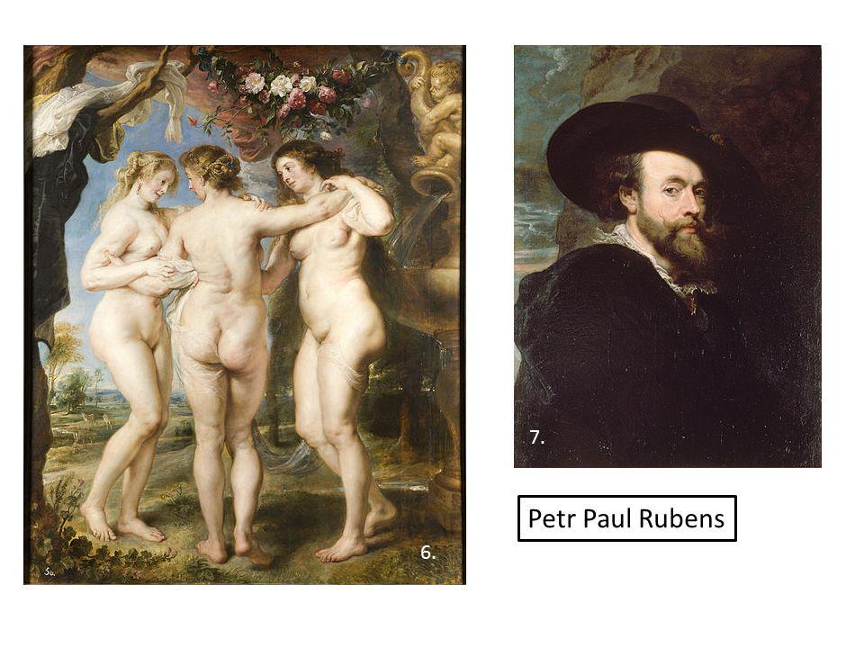 6. 7. Petr Paul Rubens
