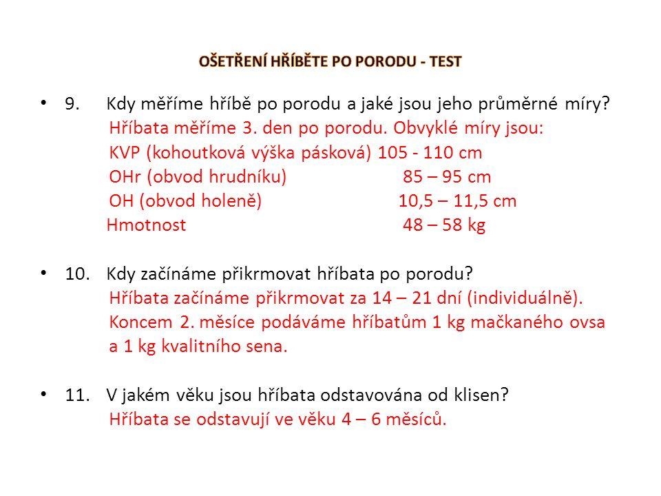 9.Kdy měříme hříbě po porodu a jaké jsou jeho průměrné míry.