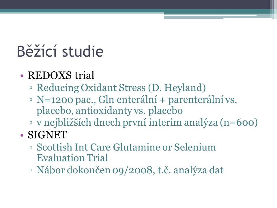 Běžící studie REDOXS trial ▫Reducing Oxidant Stress (D.
