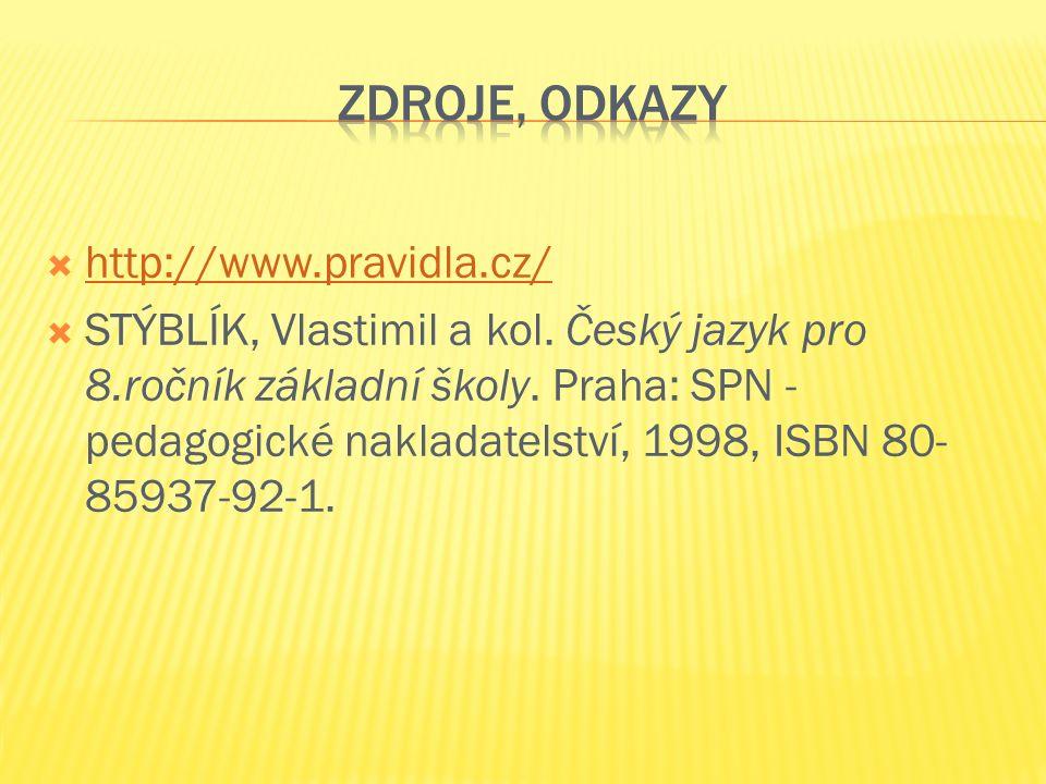  http://www.pravidla.cz/ http://www.pravidla.cz/  STÝBLÍK, Vlastimil a kol.