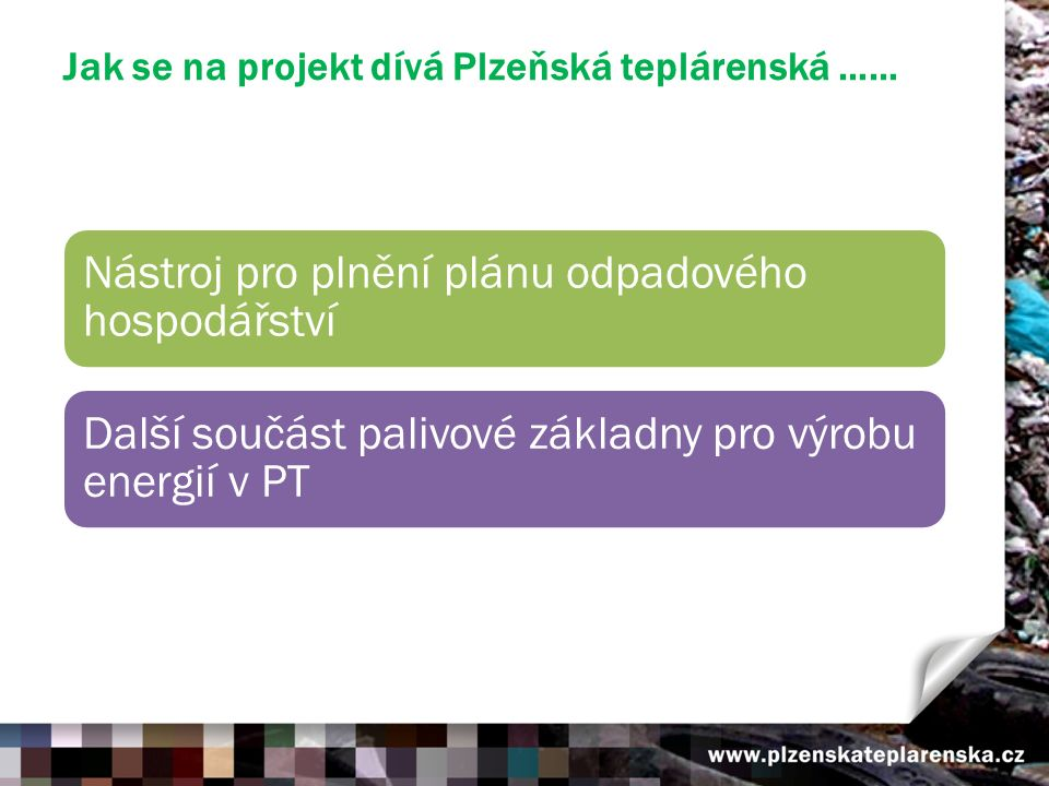 Jak se na projekt dívá Plzeňská teplárenská ……